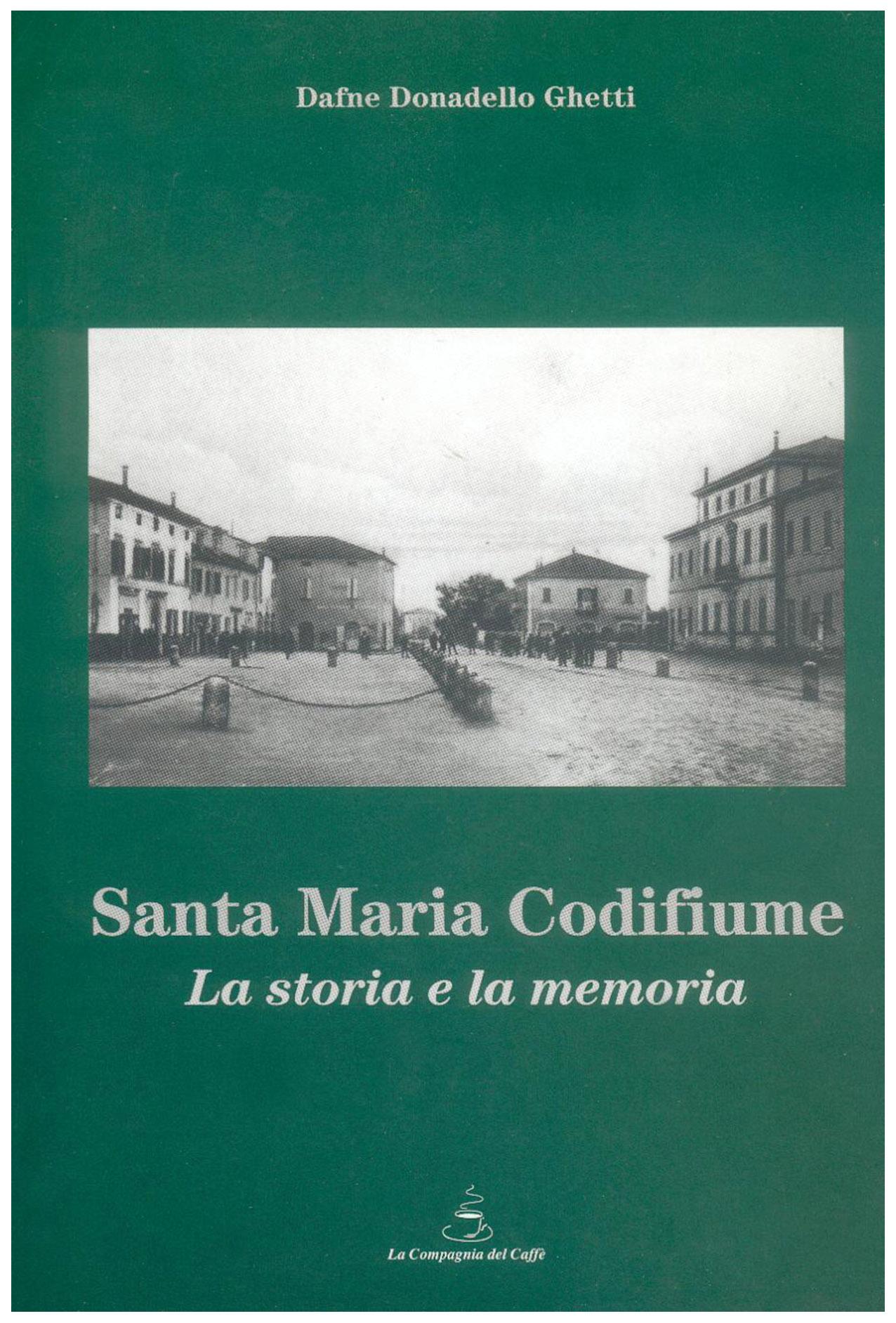 Santa Maria Codifiume. La storia e la memoria