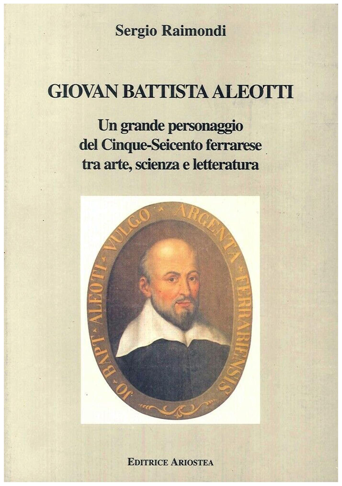 Giovan Battista Aleotti: un grande personaggio